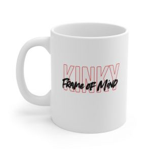 Kinky Frame of Mind Coffee Mug