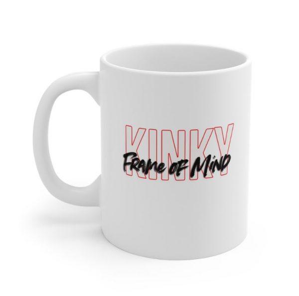 Kinky Frame of Mind Coffee Mug