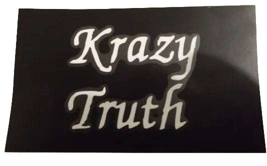 Krazy Truth Window Sticker 3x5