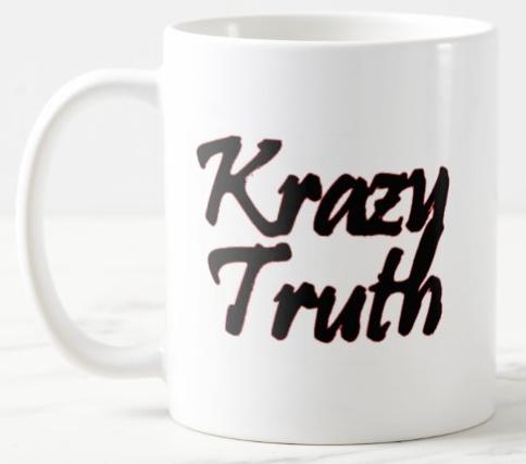 Krazy Truth Coffee Mug