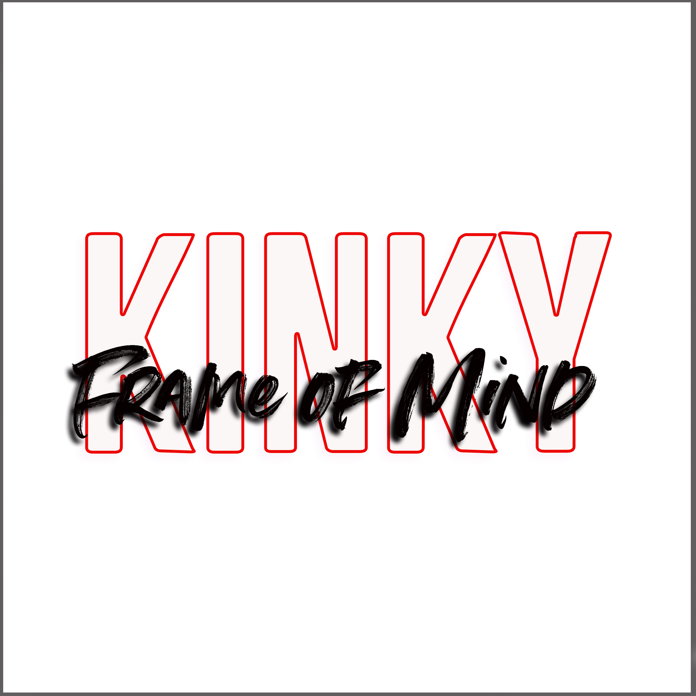 """Kinky Frame of Mind 8"""" x 8"""" Window Sticker"""