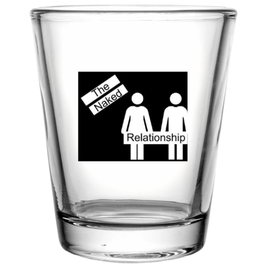 The Naked Relationship Shot Glass 1.75 oz
