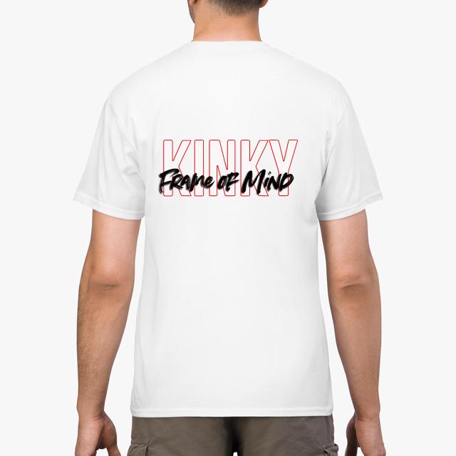 Kinky Frame of Mind White T-Shirt