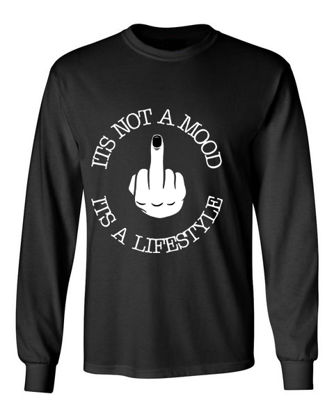 Its Not A Mood It's A Lifestyle black front long sleeve t-shirt