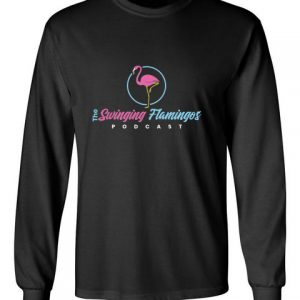 The Swinging Flamingos podcast black front long sleeve t-shirt