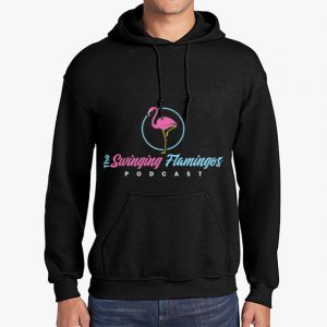 The Swinging Flamingos podcast black hoodie front