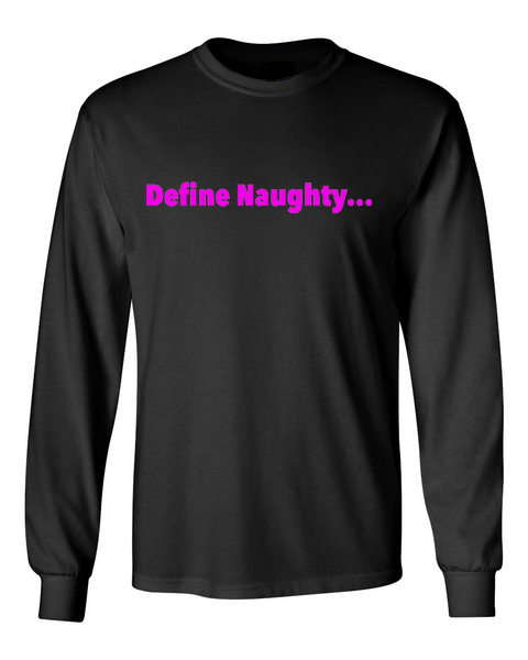 In Bed With Nikky Define Naughty Black Long Sleeve T-Shirt