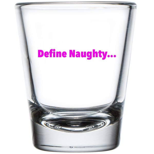 In Bed With Nikky Define Naughty Shot Glass