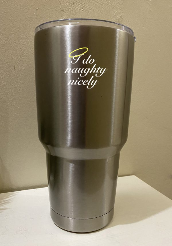 In Bed With Nikky I Do Naughty Nicely Tumbler