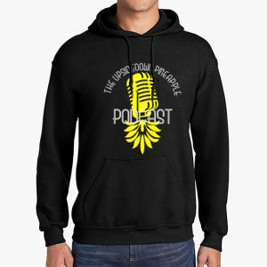The Upsidedown Pineapple Podcast Black Hoodie