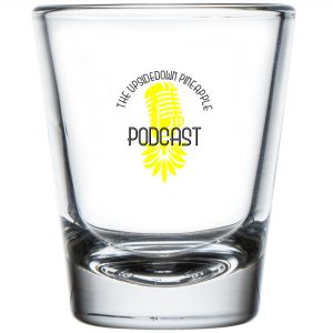 The Upsidedown Pineapple Podcast Shot Glass
