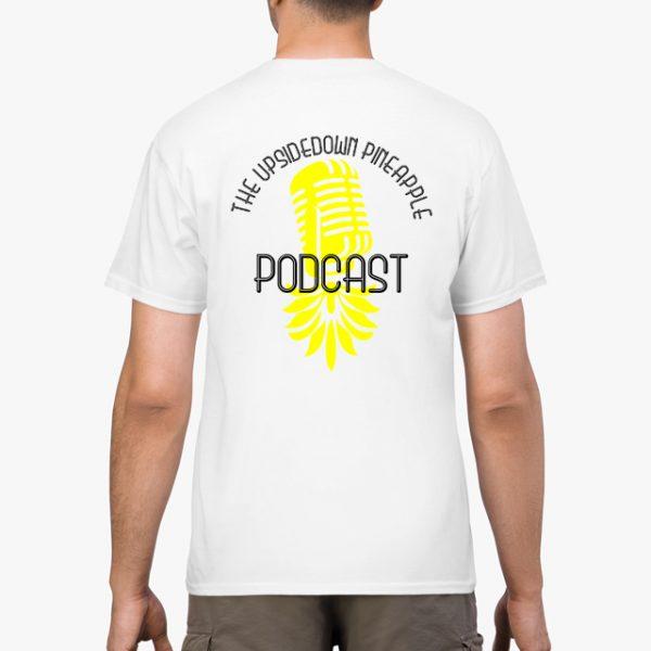 The Upsidedown Pineapple Podcast White Unisex T-Shirt