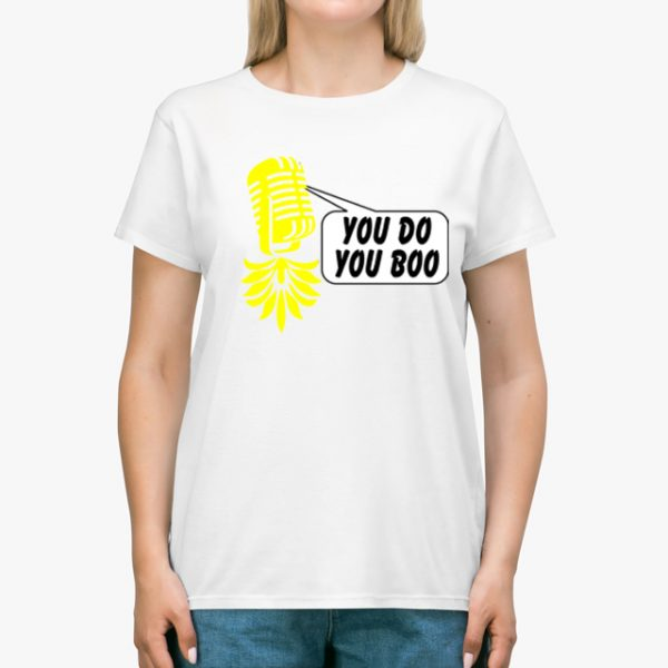 The Upsidedown Pineapple You Do You Boo White Unisex T-Shirt