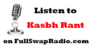 Listen to Kasbh Rant on FullSwapRadio.com
