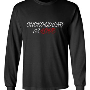 cuckolding is love black front long sleeve t-shirt