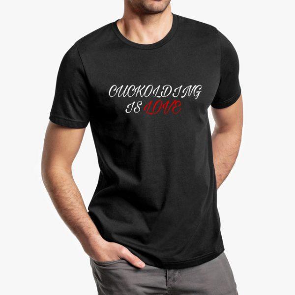 cuckolding is love black unisex tshirt - man example