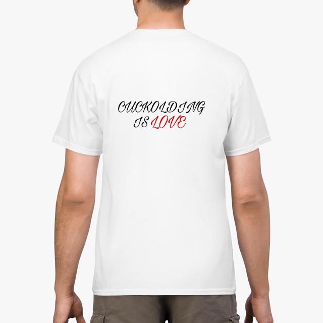 cuckolding is love white unisex tshirt man back example