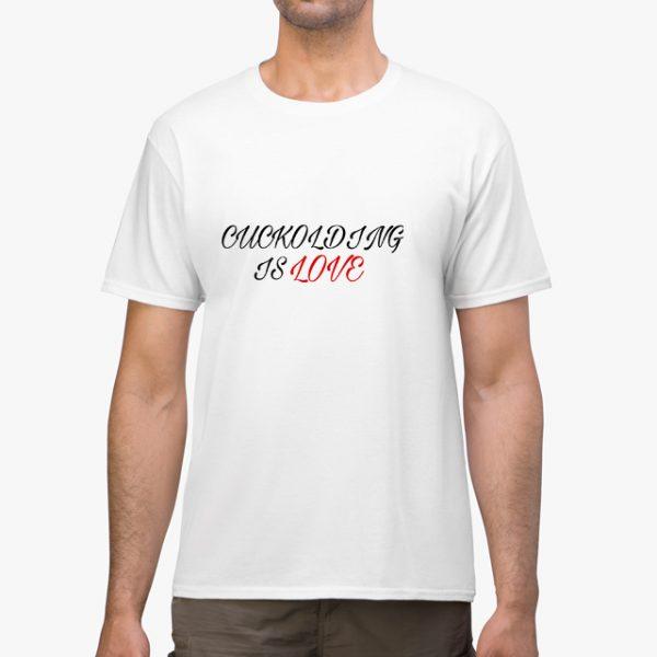 cuckolding is love white unisex tshirt man example