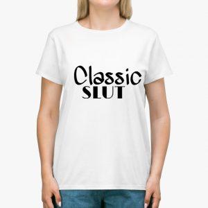 classic slut white unisex tshirt lady