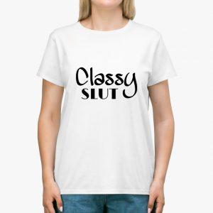 classy slut white unisex tshirt lady
